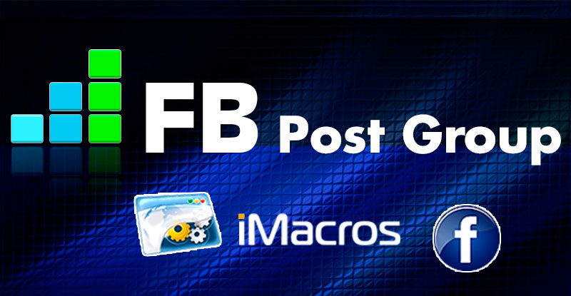 Facebook groups autoposting macroes – FB Post Group Pro and